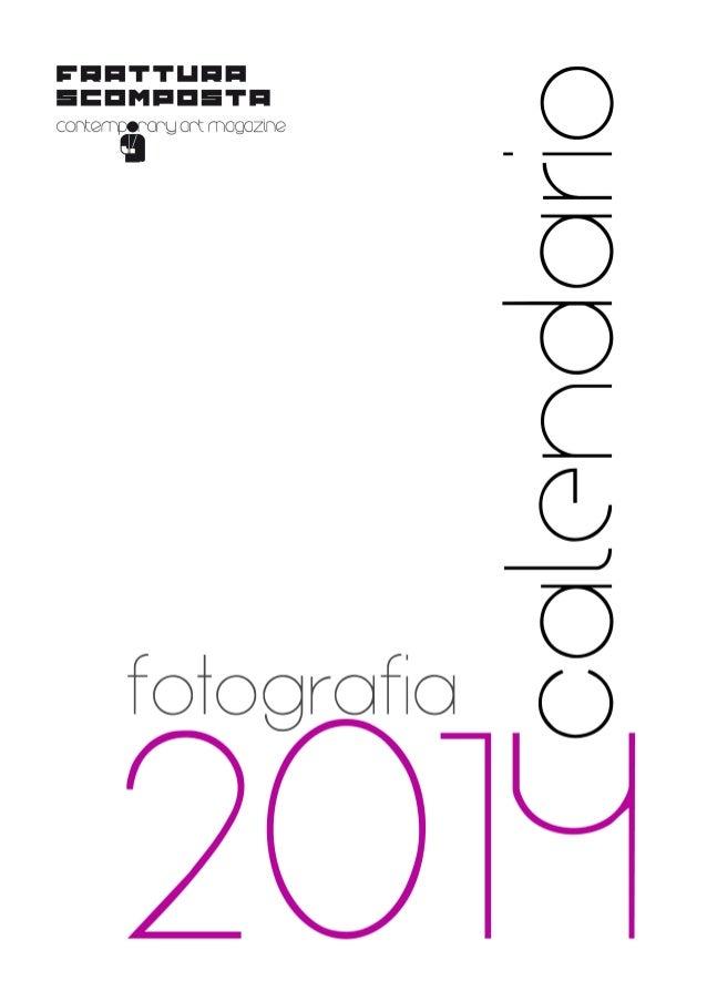 Calendario Frattura Scomposta - fotografia 2014