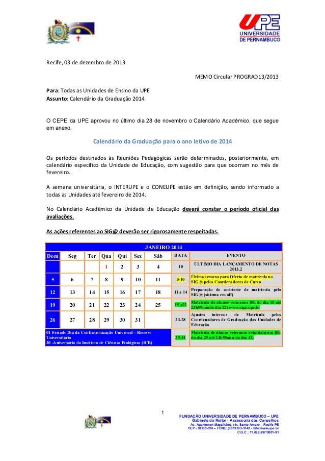 Recife, 03 de dezembro de 2013. MEMO Circular PROGRAD13/2013 Para: Todas as Unidades de Ensino da UPE Assunto: Calendário ...