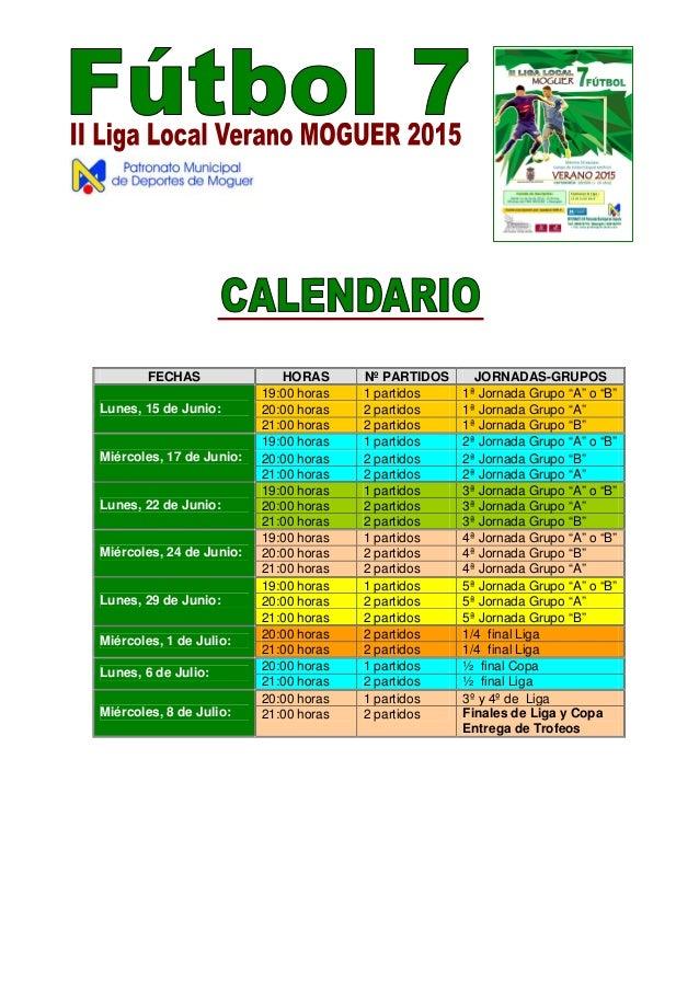 """FECHAS HORAS Nº PARTIDOS JORNADAS-GRUPOS 19:00 horas 1 partidos 1ª Jornada Grupo """"A"""" o """"B"""" 20:00 horas 2 partidos 1ª Jorna..."""