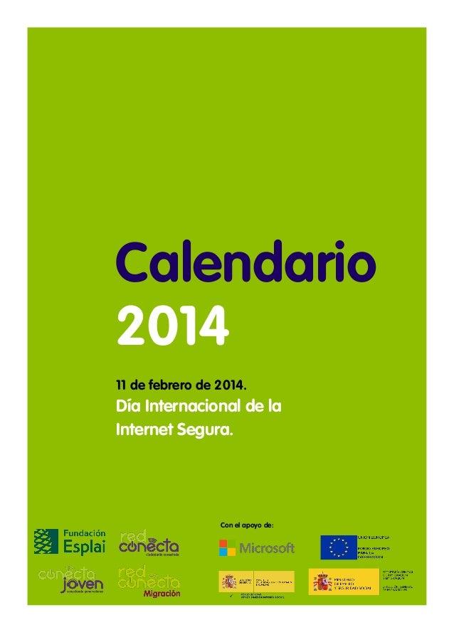 Calendario 2014 11 de febrero de 2014.  Día Internacional de la Internet Segura.  Con el apoyo de: