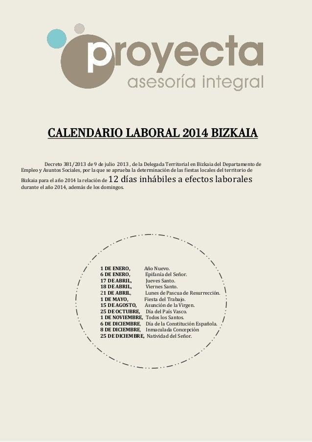 CALENDARIO LABORAL 2014 BIZKAIA Decreto 381/2013 de 9 de julio 2013 , de la Delegada Territorial en Bizkaia del Departamen...