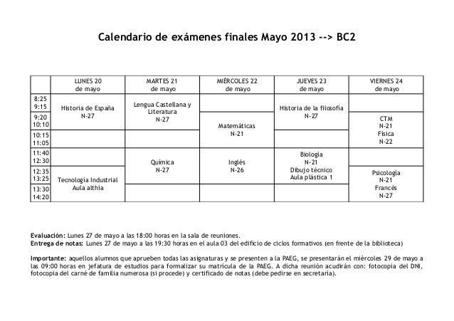 Calendario de exámenes finales Mayo 2013 --> BC2LUNES 20de mayoMARTES 21de mayoMIÉRCOLES 22de mayoJUEVES 23de mayoVIERNES ...