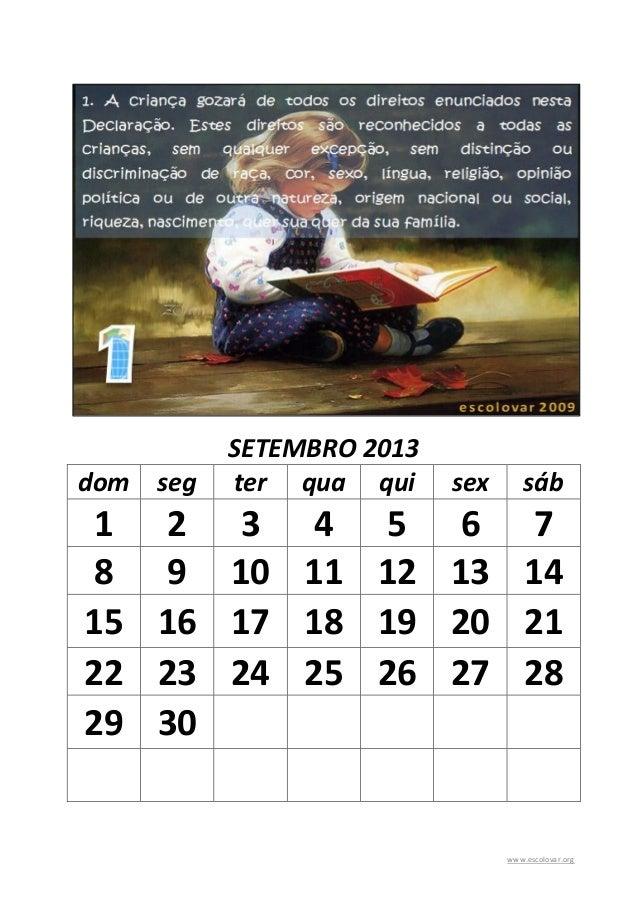 www.escolovar.org SETEMBRO 2013 dom seg ter qua qui sex sáb 1 2 3 4 5 6 7 8 9 10 11 12 13 14 15 16 17 18 19 20 21 22 23 24...