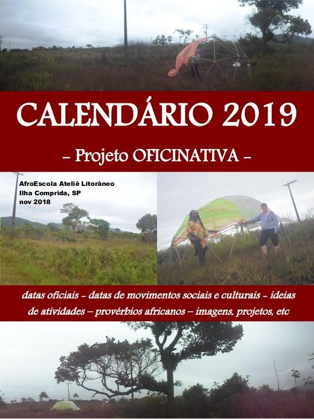 ´ AfroEscola Ateliê Litorâneo Ilha Comprida, SP nov 2018 CALENDÁRIO 2019 - Projeto OFICINATIVA - datas oficiais - datas de...