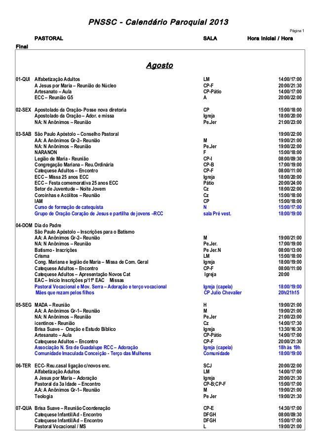 PNSSC - Calendário Paroquial 2013 Página 1 PASTORAL SALA Hora Inicial / Hora Final Agosto 01-QUI Alfabetização Adultos LM ...