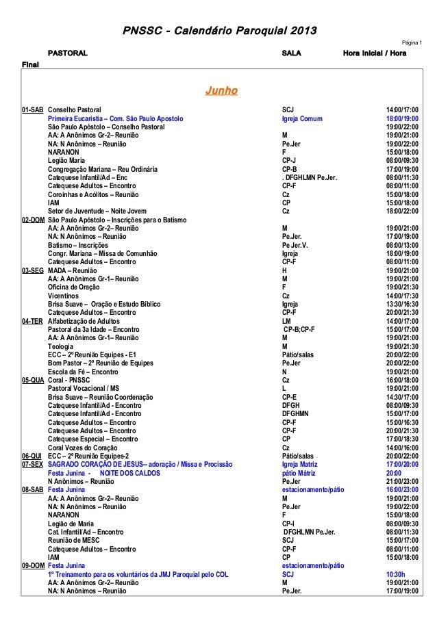 PNSSC - Calendário Paroquial 2013Página 1PASTORAL SALA Hora Inicial / HoraFinalJunho01-SAB Conselho Pastoral SCJ 14:00/17:...
