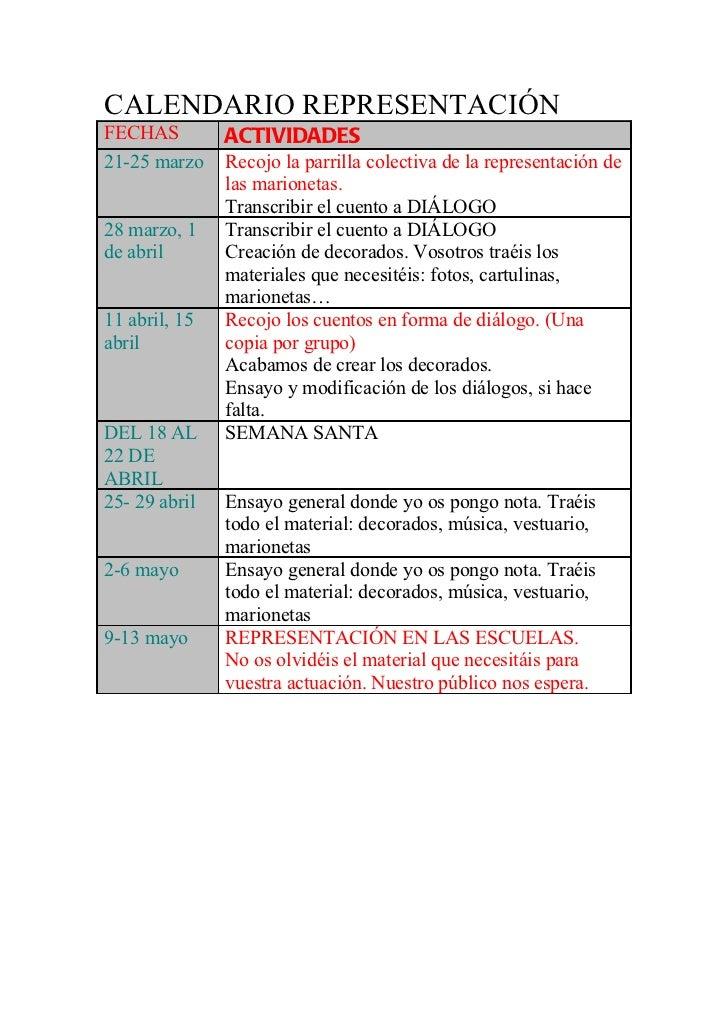 CALENDARIO REPRESENTACIÓNFECHAS         ACTIVIDADES21-25 marzo    Recojo la parrilla colectiva de la representación de    ...