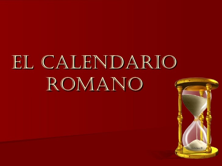 EL CALENDARIO   ROMANO