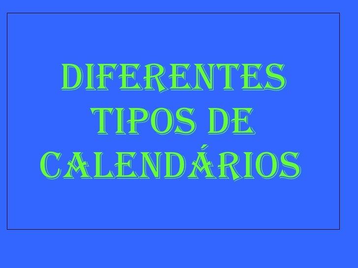Diferentes tipos de calendários
