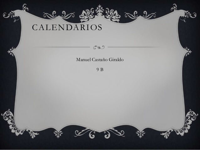 CALENDARIOS      Manuel Castaño Giraldo               9B