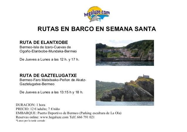 RUTAS EN BARCO EN SEMANA SANTA DURACION: 1 hora PRECIO: 12 €/adulto; 7 €/niño EMBARQUE: Puerto Deportivo de Bermeo (Parkin...