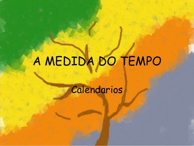 A MEDIDA DO TEMPO     Calendarios