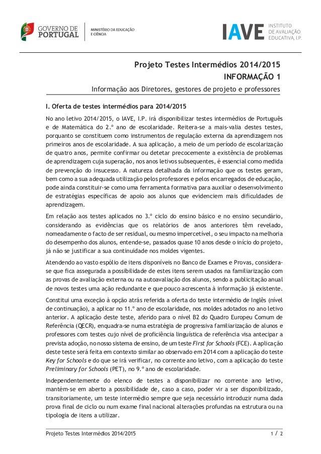 Projeto Testes Intermédios 2014/2015 1 / 2  I. Oferta de testes intermédios para 2014/2015  No ano letivo 2014/2015, o IAV...