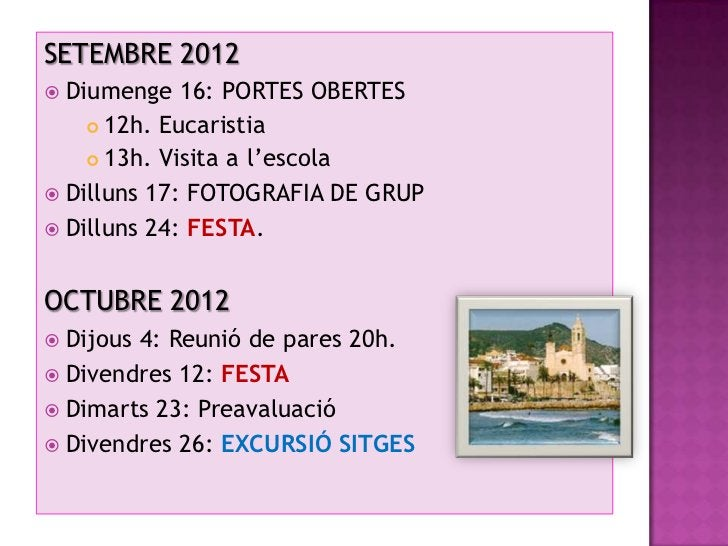 NOVEMBRE 2012 Dijous 1: FESTA Divendres 2: FESTA   Dimecres 21- Dimarts 27: EXÀMENS 1ª AVAL.DESEMBRE 2012 Dimecres 5: ...