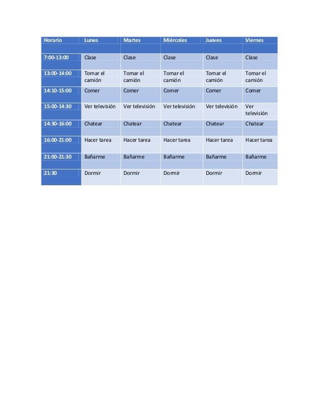 Horario Lunes Martes Miércoles Jueves Viernes 7:00-13:00 Clase Clase Clase Clase Clase 13:00-14:00 Tomar el camión Tomar e...