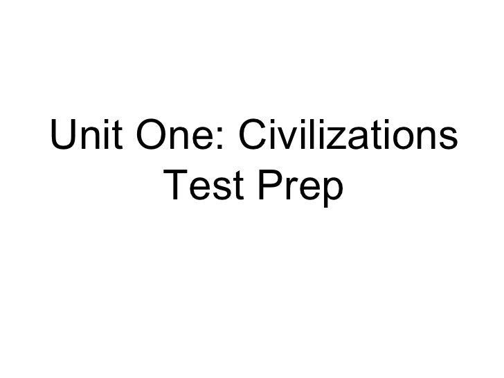 Unit One: Civilizations Test Prep