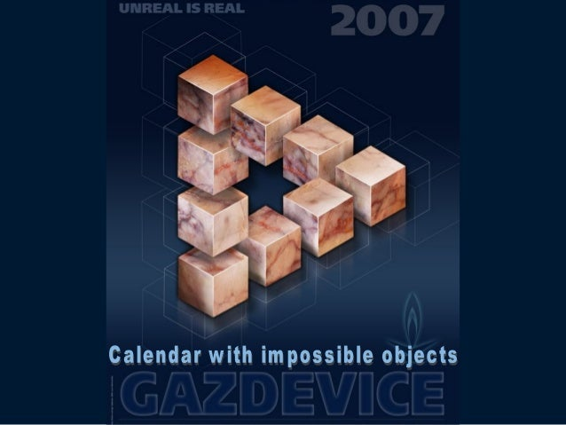 Calendar with impossible objects • Designers in Russian company Gazdevice, which produces gas equipment, created company's...