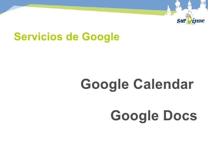Servicios de Google Google Calendar  Google Docs