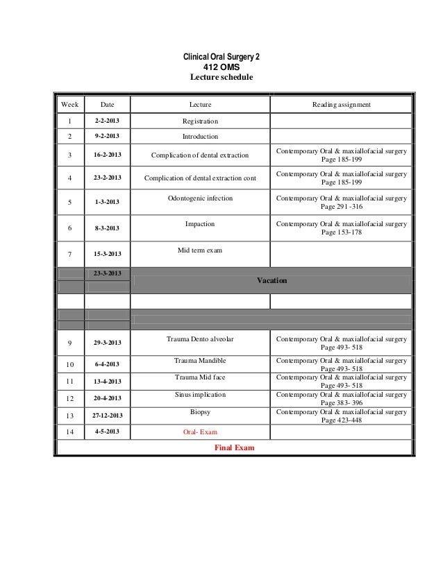 Clinical Oral Surgery 2                                       412 OMS                                   Lecture scheduleWe...