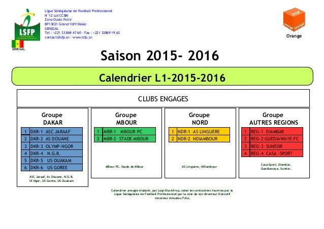 Saison 2015- 2016 Calendrier L1-2015-2016 CLUBS ENGAGES Ligue Sénégalaise de Football Professionnel N°12 Lot CCBM Zone Oue...