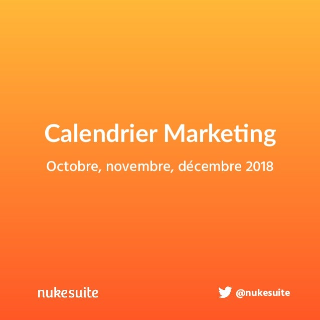 Calendrier Marketing Nukesuite Octobre Novembre Décembre 2018