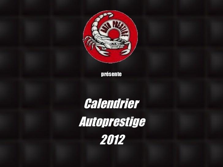 présente Calendrier  Autoprestige 2012