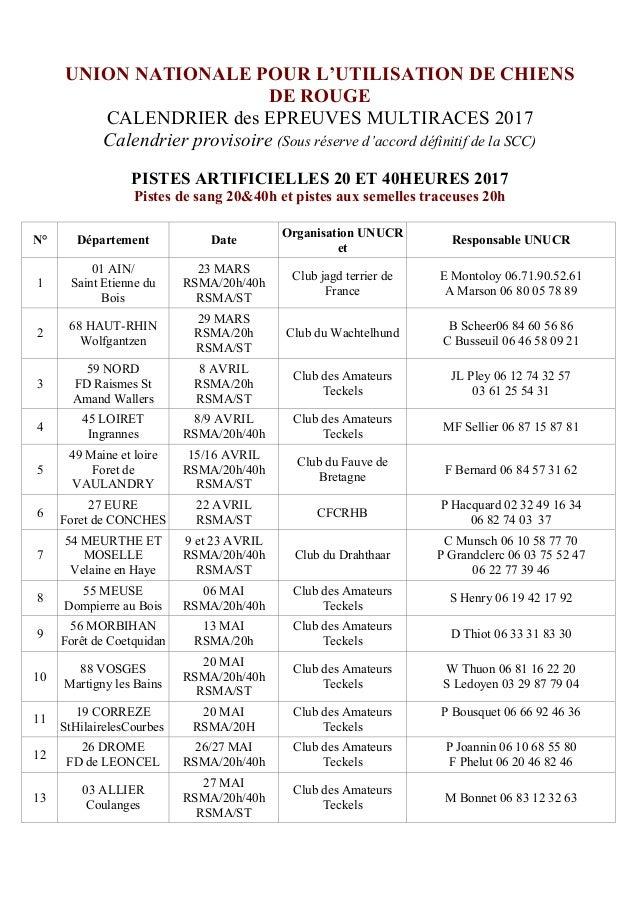 UNION NATIONALE POUR L'UTILISATION DE CHIENS DE ROUGE CALENDRIER des EPREUVES MULTIRACES 2017 Calendrier provisoire (Sous ...