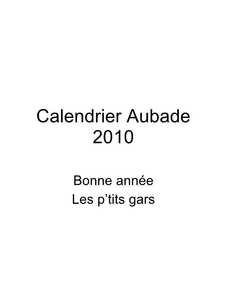Calendrier Aubade 2010 Bonne année Les p'tits gars