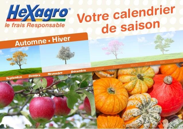 Votre calendrier de saisonle frais Responsable ® Automne • Hiver Septembre Octobre Novembre Décembre Janvier Février Mars ...