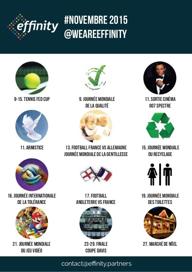 9-15. Tennis Fed Cup 9. Journée mondiale de la qualité 11. Armistice 13. Football France vs Allemagne JOurnée mondiale de ...