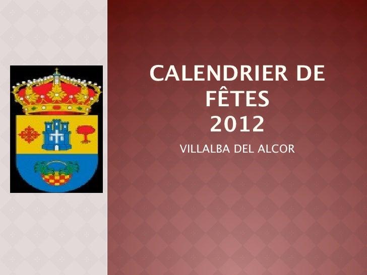 CALENDRIER DE    FÊTES    2012  VILLALBA DEL ALCOR