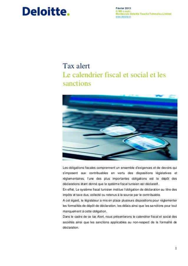 Février 2013 © MS Louzir Membre de Deloitte Touche Tohmatsu Limited www.deloitte.tn 1 Tax alert Le calendrier fiscal et so...