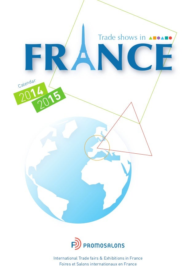 Trade shows in  ar  end Cal  4 201 015 2  International Trade fairs & Exhibitions in France Foires et Salons internationau...