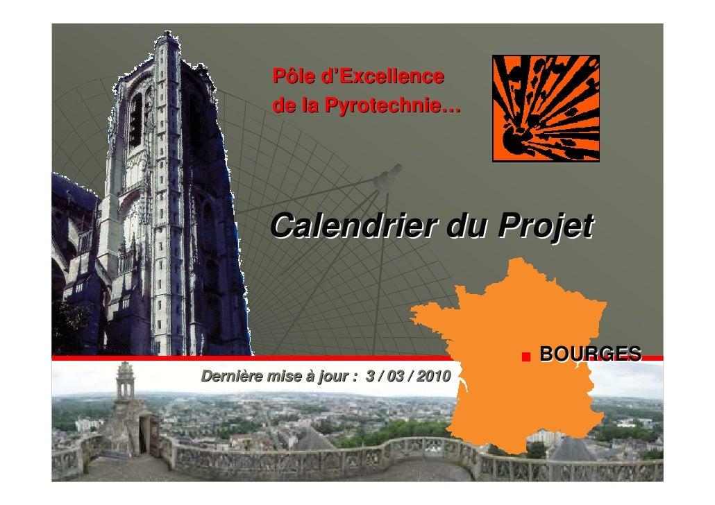 Pôle d'Excellence           de la Pyrotechnie…              Calendrier du Projet                                          ...