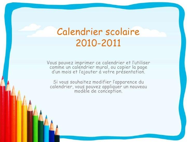 Calendrier scolaire 2010-2011<br />Vous pouvez imprimer ce calendrier et l'utiliser comme un calendrier mural, ou copier l...