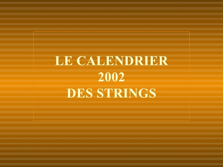 LE CALENDRIER 2002 DES STRINGS