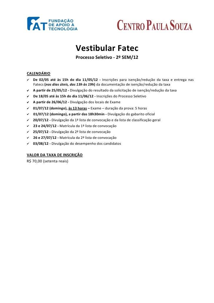 Vestibular Fatec                          Processo Seletivo - 2º SEM/12CALENDÁRIO  De 02/05 até às 15h do dia 11/05/12 - I...