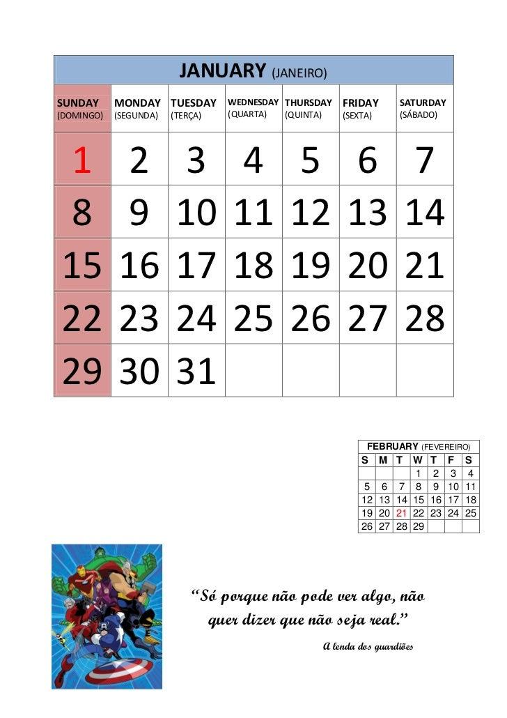 JANUARY (JANEIRO)SUNDAY      MONDAY TUESDAY        WEDNESDAY THURSDAY   FRIDAY         SATURDAY(DOMINGO)   (SEGUNDA)   (TE...