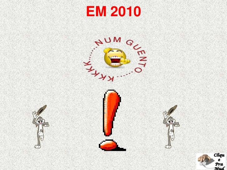 Clique<br />Pra<br />Mudar<br />EM 2010<br />
