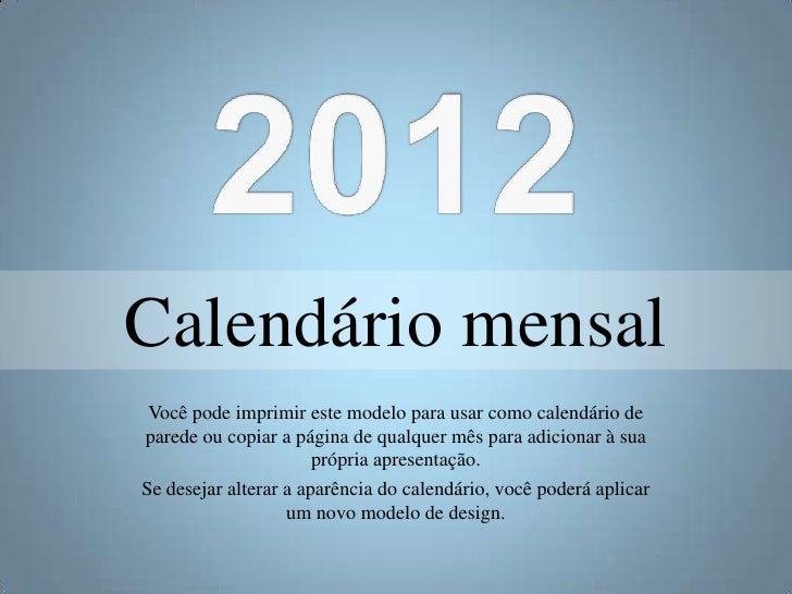 Calendário mensal Você pode imprimir este modelo para usar como calendário deparede ou copiar a página de qualquer mês par...