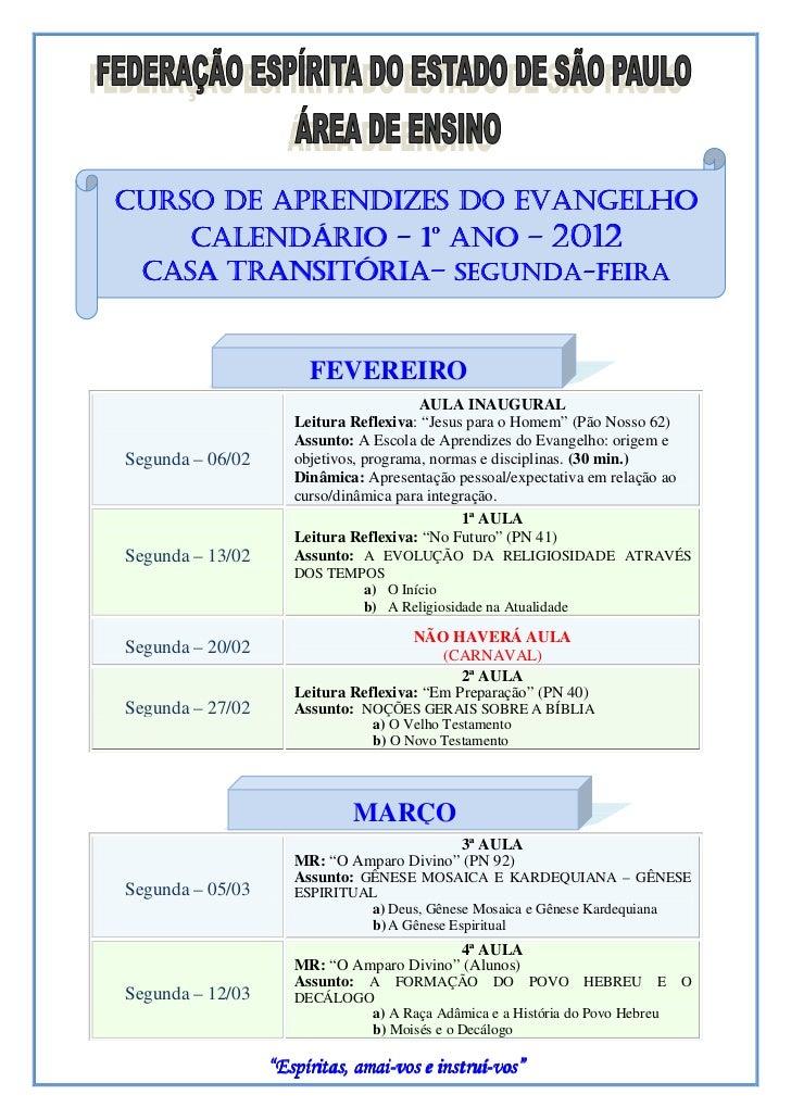 CURSO DE APRENDIZES DO EVANGELHO    CALENDÁRIO - 1º ANO – 2012      TRANSITÓRIA– SEGUNDA- CASA TRANSITÓRIA– SEGUNDA-FEIRA ...