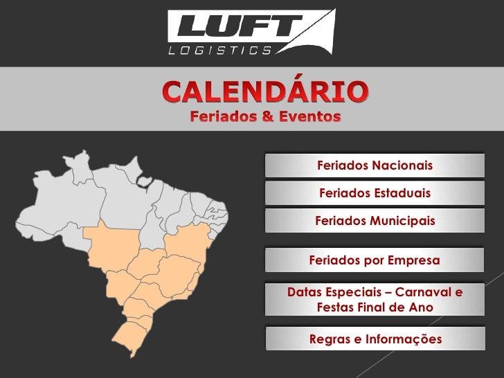 Feriados Nacionais     Feriados Estaduais    Feriados Municipais   Feriados por EmpresaDatas Especiais – Carnaval e    Fes...