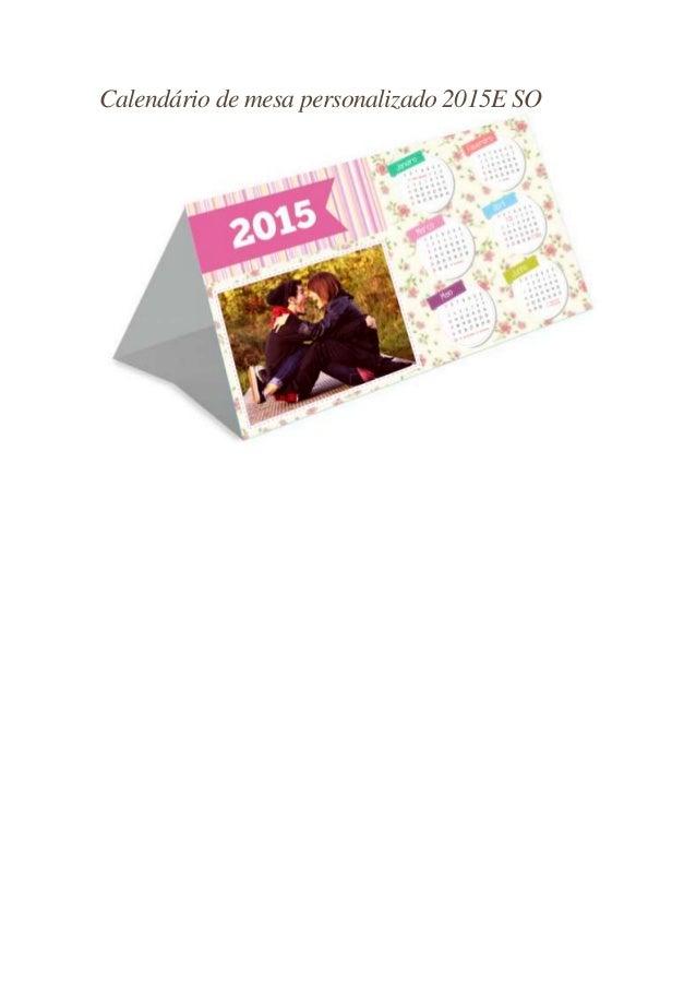 Calendário de mesa personalizado 2015E SO