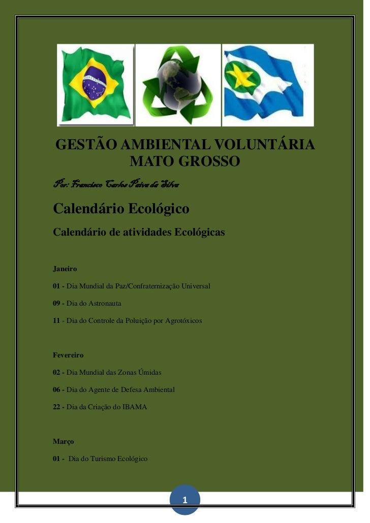 GESTÃO AMBIENTAL VOLUNTÁRIA        MATO GROSSOPor: Francisco Carlos Paiva da SilvaCalendário EcológicoCalendário de ativid...