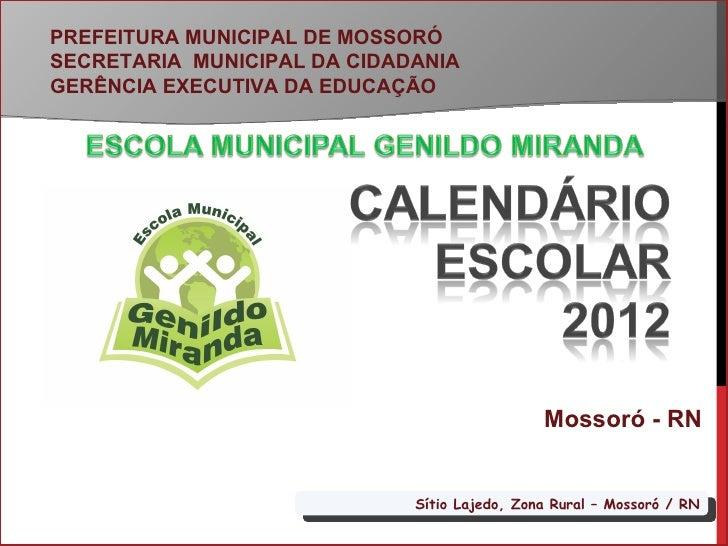 PREFEITURA MUNICIPAL DE MOSSORÓSECRETARIA MUNICIPAL DA CIDADANIAGERÊNCIA EXECUTIVA DA EDUCAÇÃO                            ...