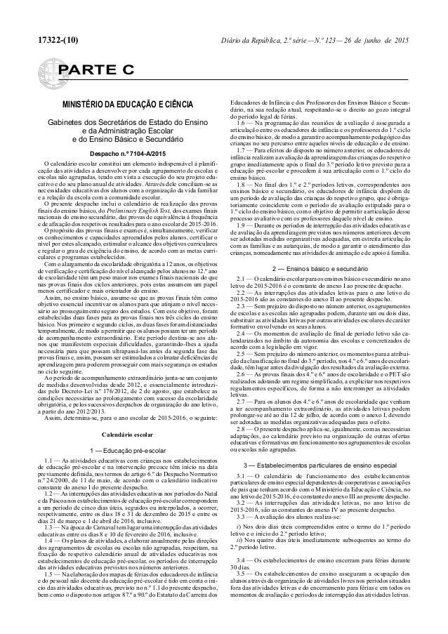 17322-(10) Diário da República, 2.ª série—N.º 123—26 de junho de 2015 PARTE C MINISTÉRIO DA EDUCAÇÃO E CIÊNCIA Gabinetes d...