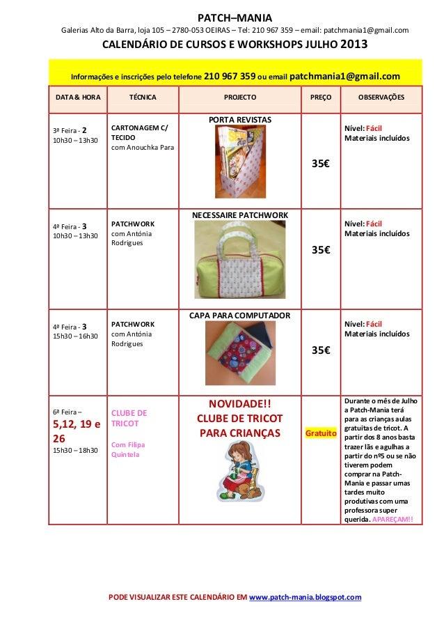 PATCH–MANIA Galerias Alto da Barra, loja 105 – 2780-053 OEIRAS – Tel: 210 967 359 – email: patchmania1@gmail.com CALENDÁRI...
