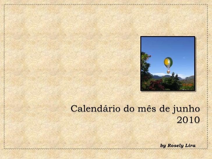 Calendário do mês de junho 2010<br />by Rosely Lira <br />
