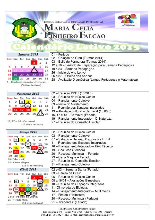EEEP Maria Célia Pinheiro Falcão Rua Projetada, s/n – Bairro Vila Cruz – CEP 63.460-000 – Pereiro Fone/Fax (088)3527.1812–...