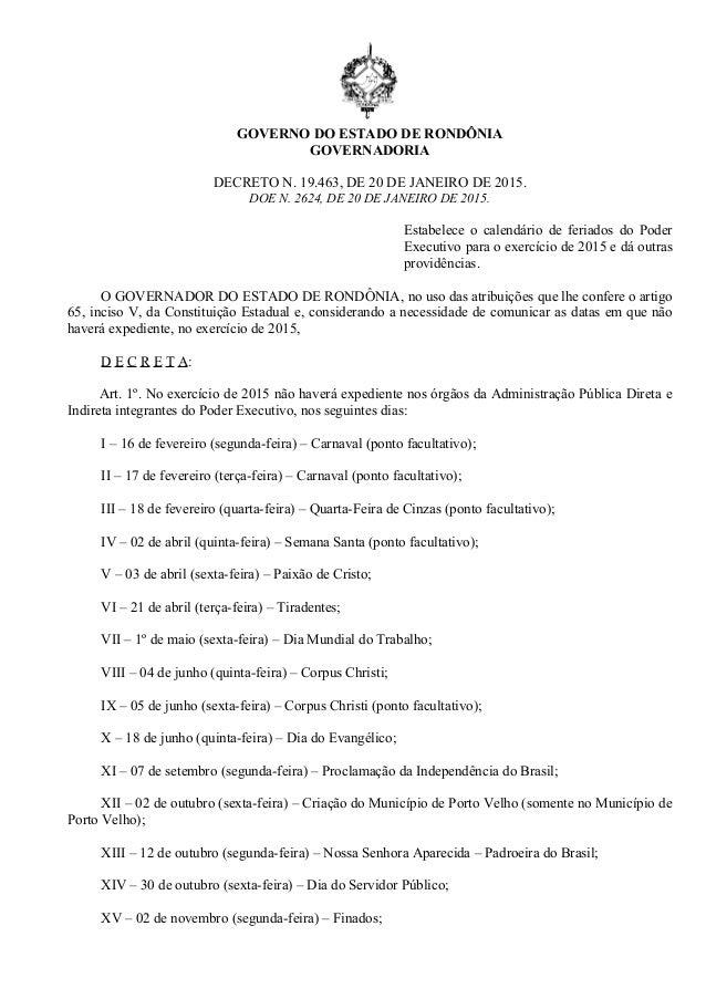 GOVERNO DO ESTADO DE RONDÔNIA GOVERNADORIA DECRETO N. 19.463, DE 20 DE JANEIRO DE 2015. DOE N. 2624, DE 20 DE JANEIRO DE 2...
